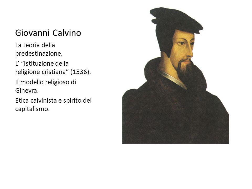 Giovanni Calvino La teoria della predestinazione.L Istituzione della religione cristiana (1536).