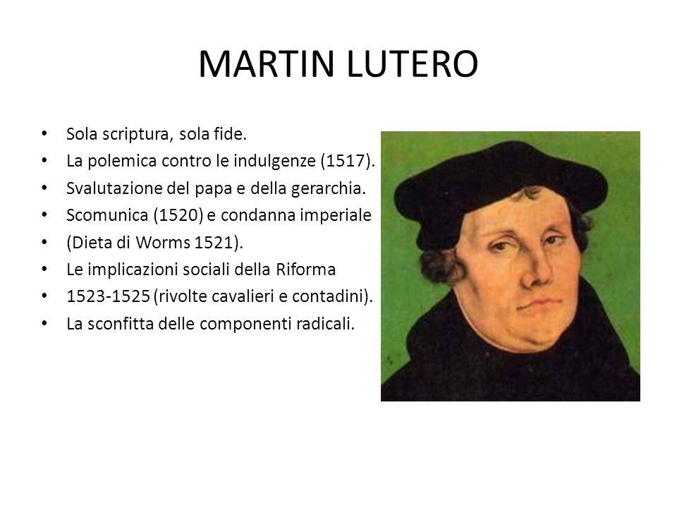 MARTIN LUTERO Sola scriptura, sola fide.La polemica contro le indulgenze (1517).