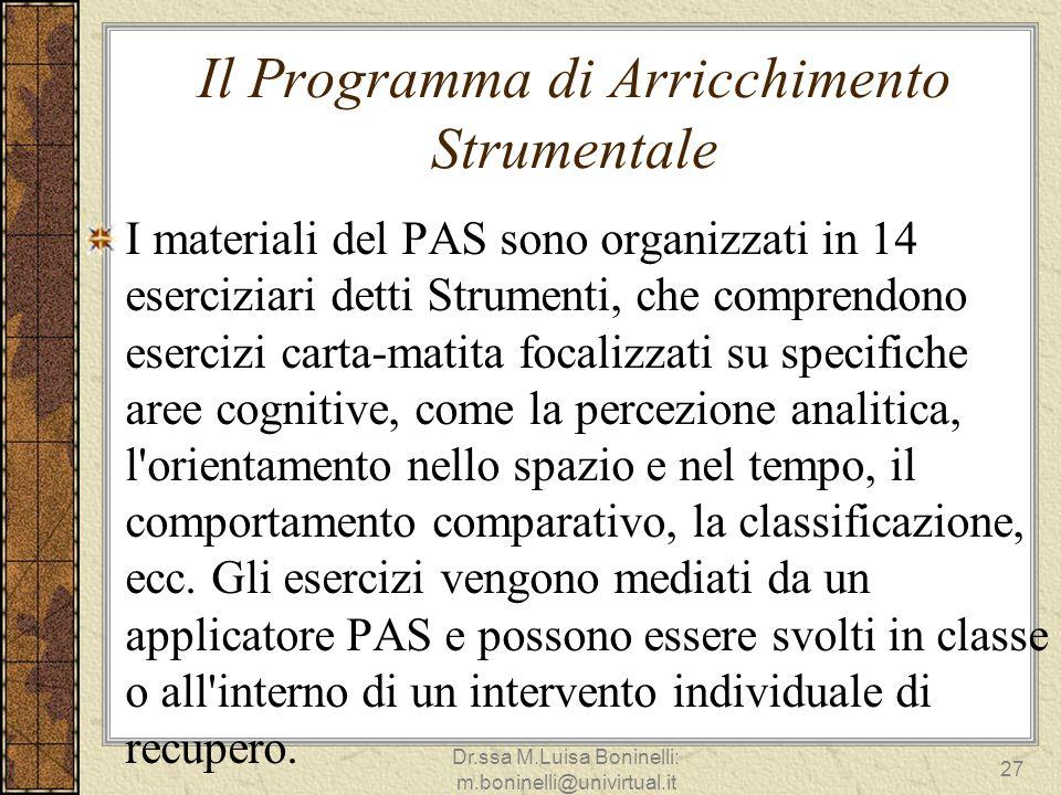 Il Programma di Arricchimento Strumentale I materiali del PAS sono organizzati in 14 eserciziari detti Strumenti, che comprendono esercizi carta-matit