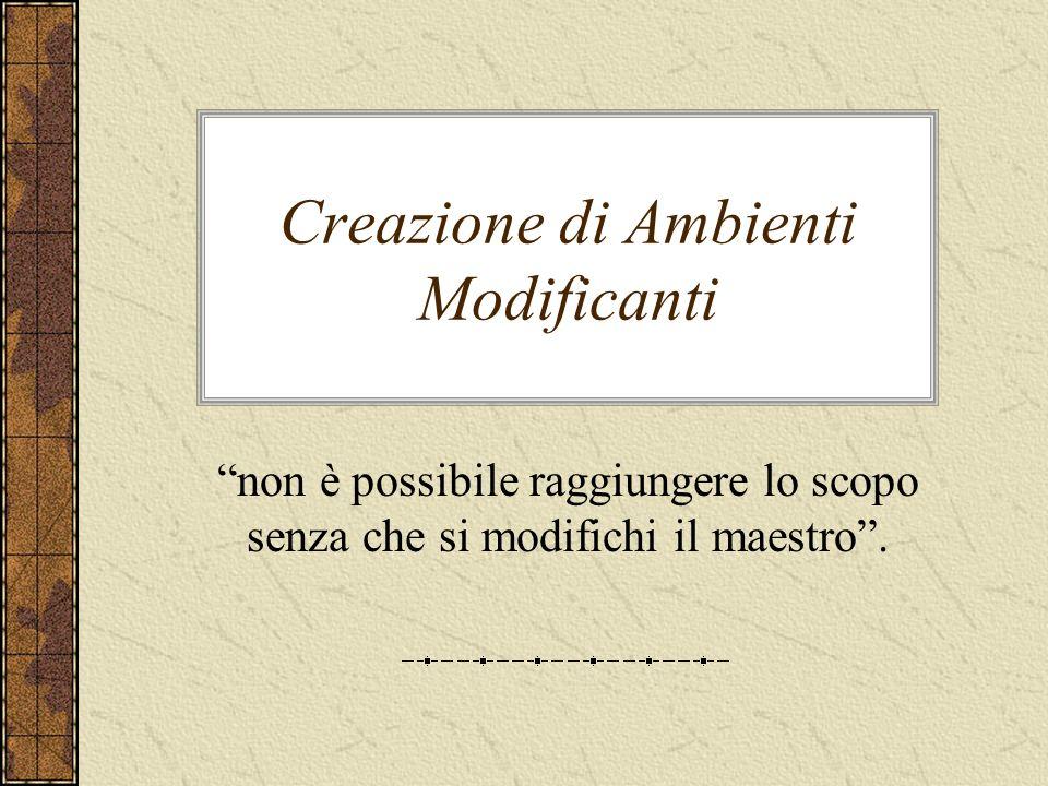 Creazione di Ambienti Modificanti non è possibile raggiungere lo scopo senza che si modifichi il maestro.