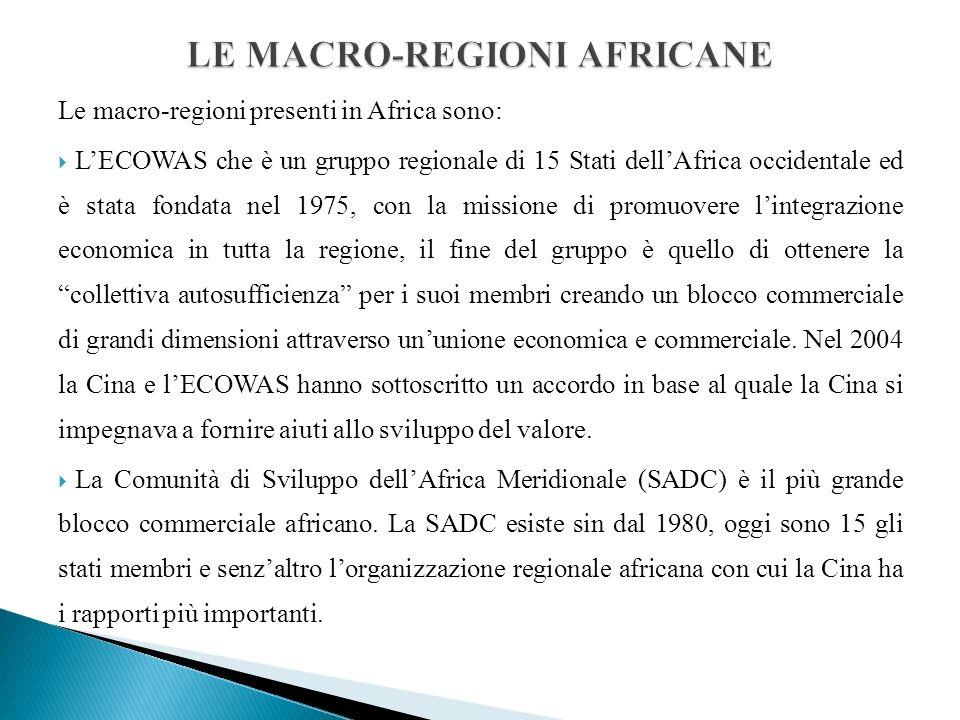 Le macro-regioni presenti in Africa sono: LECOWAS che è un gruppo regionale di 15 Stati dellAfrica occidentale ed è stata fondata nel 1975, con la missione di promuovere lintegrazione economica in tutta la regione, il fine del gruppo è quello di ottenere la collettiva autosufficienza per i suoi membri creando un blocco commerciale di grandi dimensioni attraverso ununione economica e commerciale.
