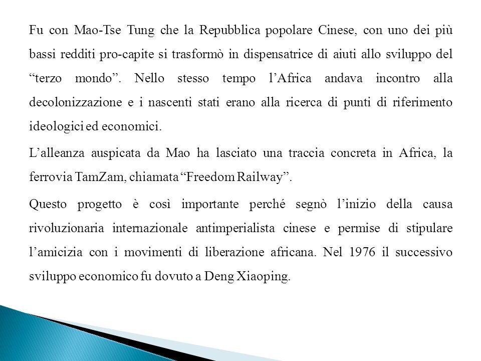 Fu con Mao-Tse Tung che la Repubblica popolare Cinese, con uno dei più bassi redditi pro-capite si trasformò in dispensatrice di aiuti allo sviluppo del terzo mondo.