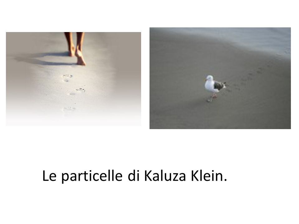Le particelle di Kaluza Klein.