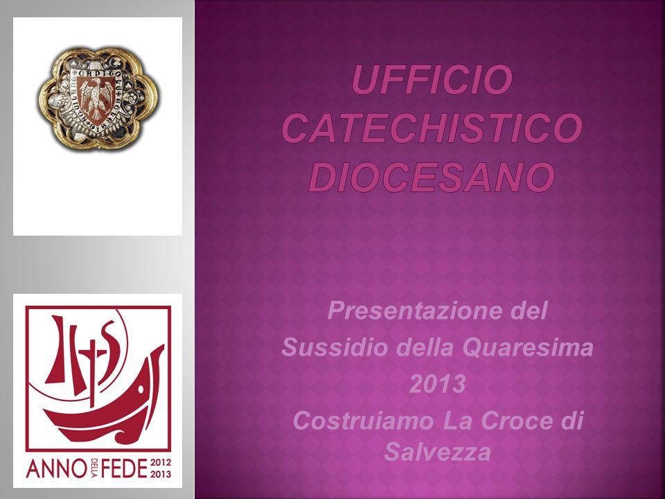 Presentazione del Sussidio della Quaresima 2013 Costruiamo La Croce di Salvezza
