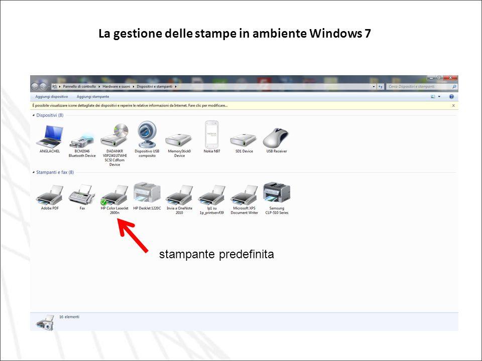 La gestione delle stampe in ambiente Windows 7 stampante predefinita