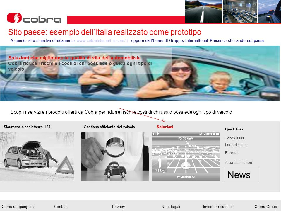 Febbraio 2013 www.cobra-at.com/it © 2013 Cobra Italia SpA All rights reserved Come raggiungerciContattiPrivacy Note legaliInvestor relationsCobra Grou
