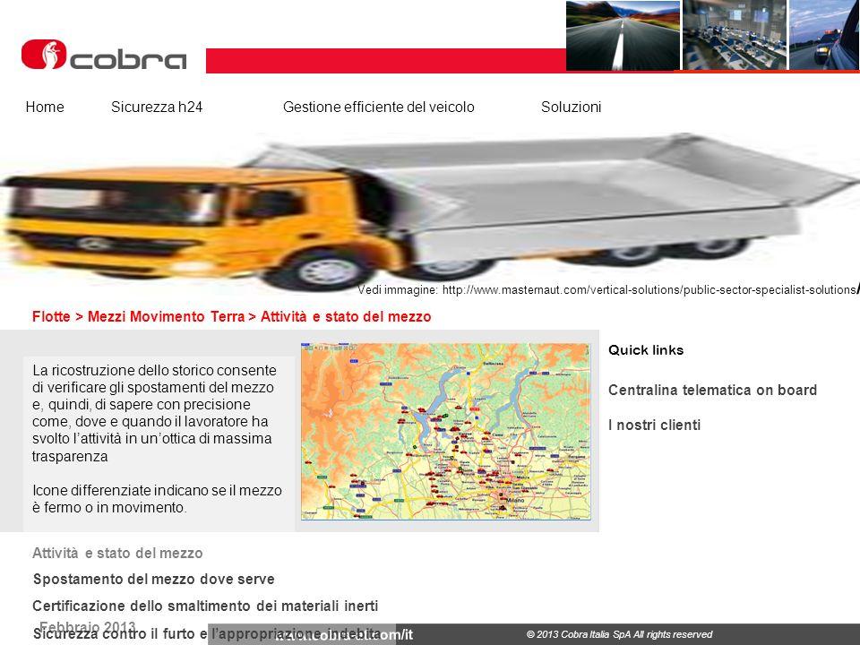 Febbraio 2013 www.cobra-at.com/it © 2013 Cobra Italia SpA All rights reserved Flotte > Mezzi Movimento Terra > Attività e stato del mezzo HomeSicurezz