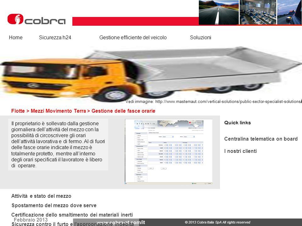 Febbraio 2013 www.cobra-at.com/it © 2013 Cobra Italia SpA All rights reserved Flotte > Mezzi Movimento Terra > Gestione delle fasce orarie HomeSicurez