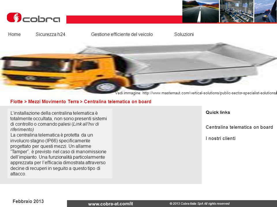 Febbraio 2013 www.cobra-at.com/it © 2013 Cobra Italia SpA All rights reserved Flotte > Mezzi Movimento Terra > Centralina telematica on board HomeSicu