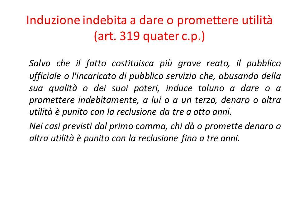 48 Induzione indebita a dare o promettere utilità (art.