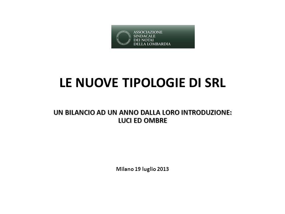 LE NUOVE TIPOLOGIE DI SRL UN BILANCIO AD UN ANNO DALLA LORO INTRODUZIONE: LUCI ED OMBRE Milano 19 luglio 2013