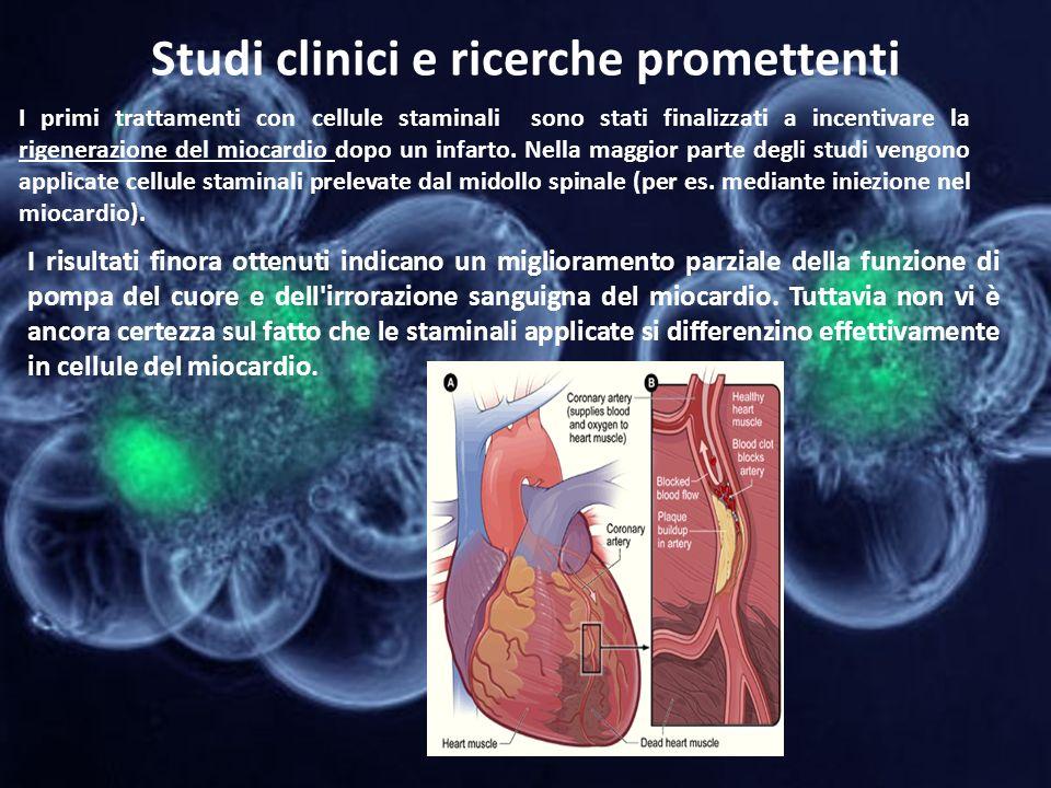 Studi clinici e ricerche promettenti I primi trattamenti con cellule staminali sono stati finalizzati a incentivare la rigenerazione del miocardio dop