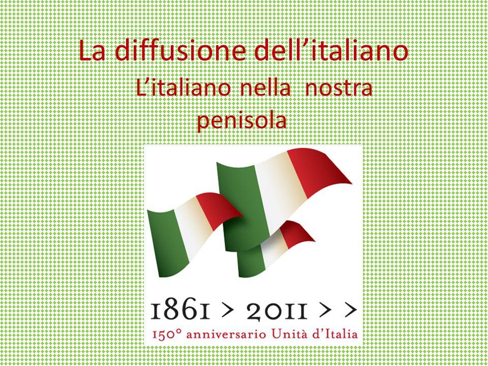 La diffusione dellitaliano Litaliano nella nostra penisola