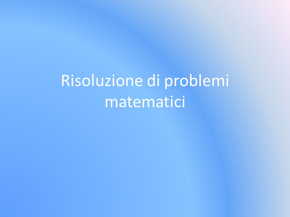 Risoluzione di problemi matematici