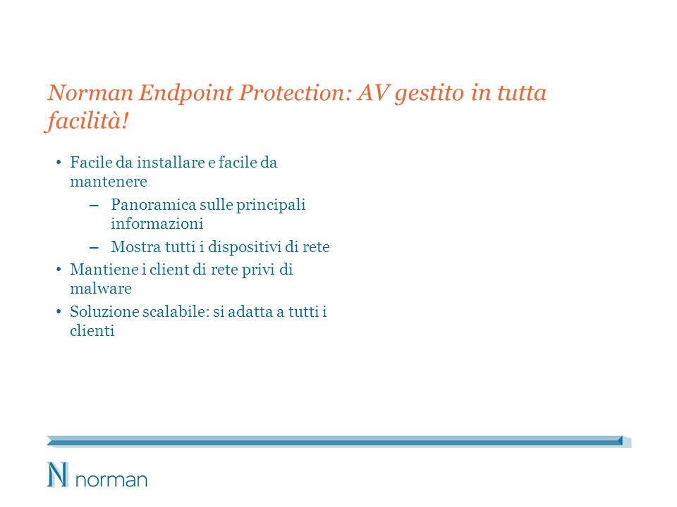 Norman Endpoint Protection: AV gestito in tutta facilità.