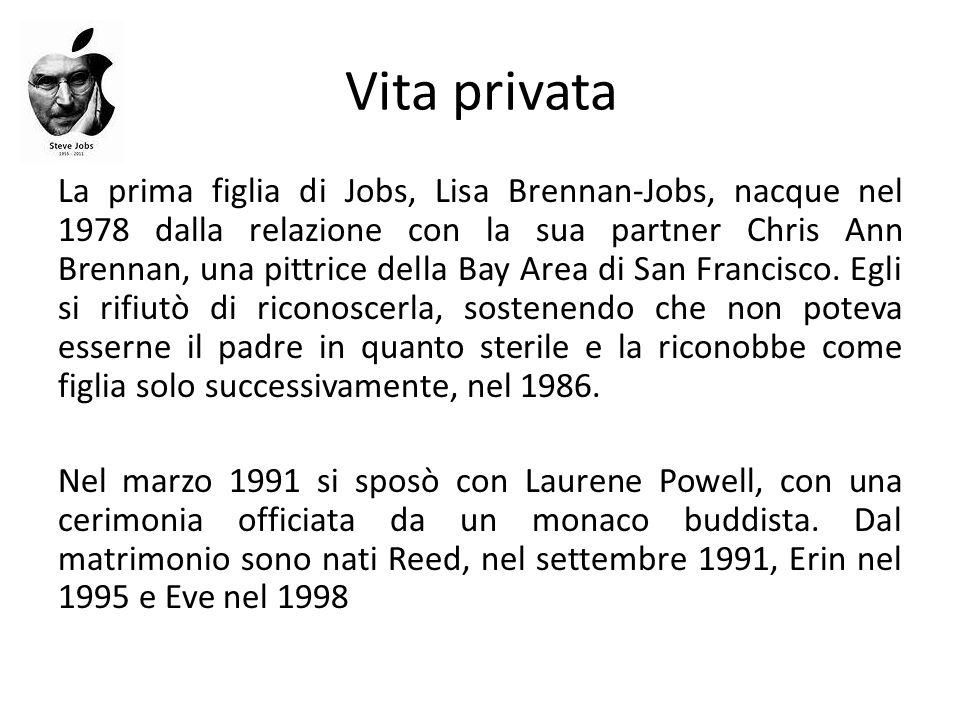 Vita privata La prima figlia di Jobs, Lisa Brennan-Jobs, nacque nel 1978 dalla relazione con la sua partner Chris Ann Brennan, una pittrice della Bay
