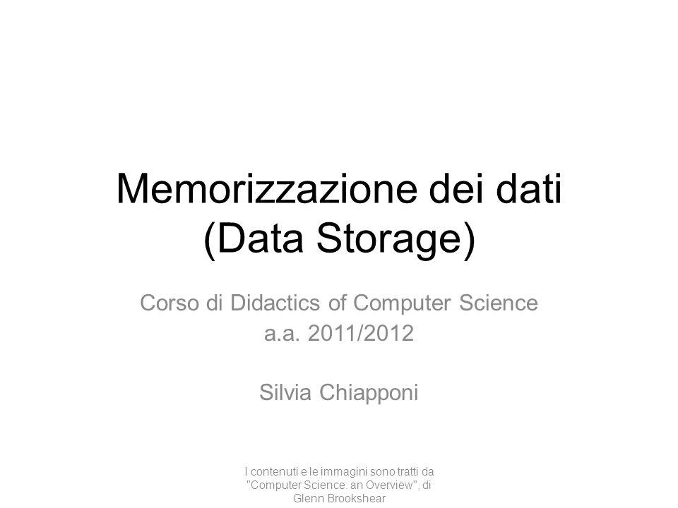 Memorizzazione dei dati (Data Storage) Corso di Didactics of Computer Science a.a.