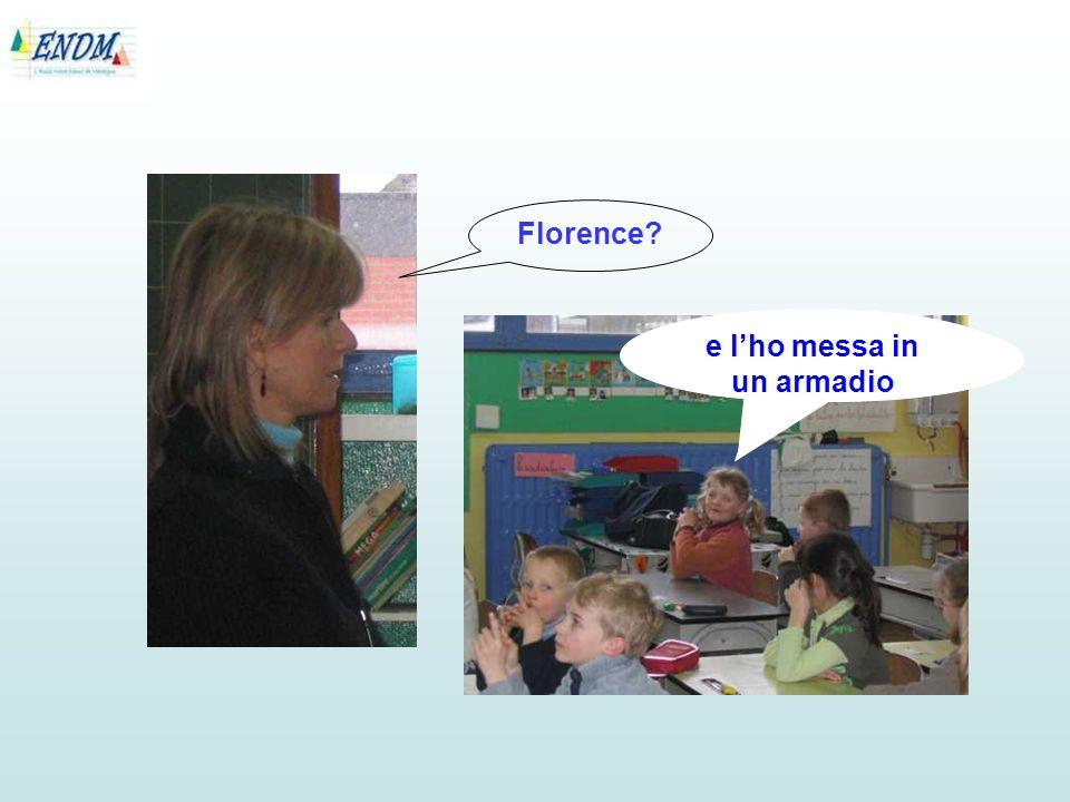 Ho guardato la parola Florence? e lho messa in un armadio