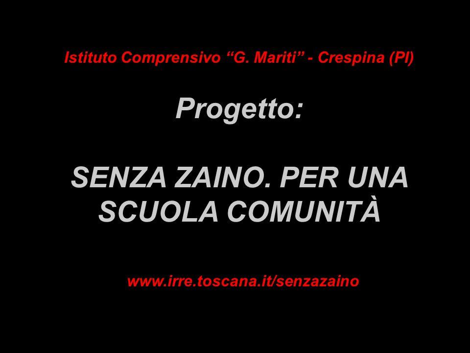 Istituto Comprensivo G. Mariti - Crespina (PI) Progetto: SENZA ZAINO. PER UNA SCUOLA COMUNITÀ www.irre.toscana.it/senzazaino