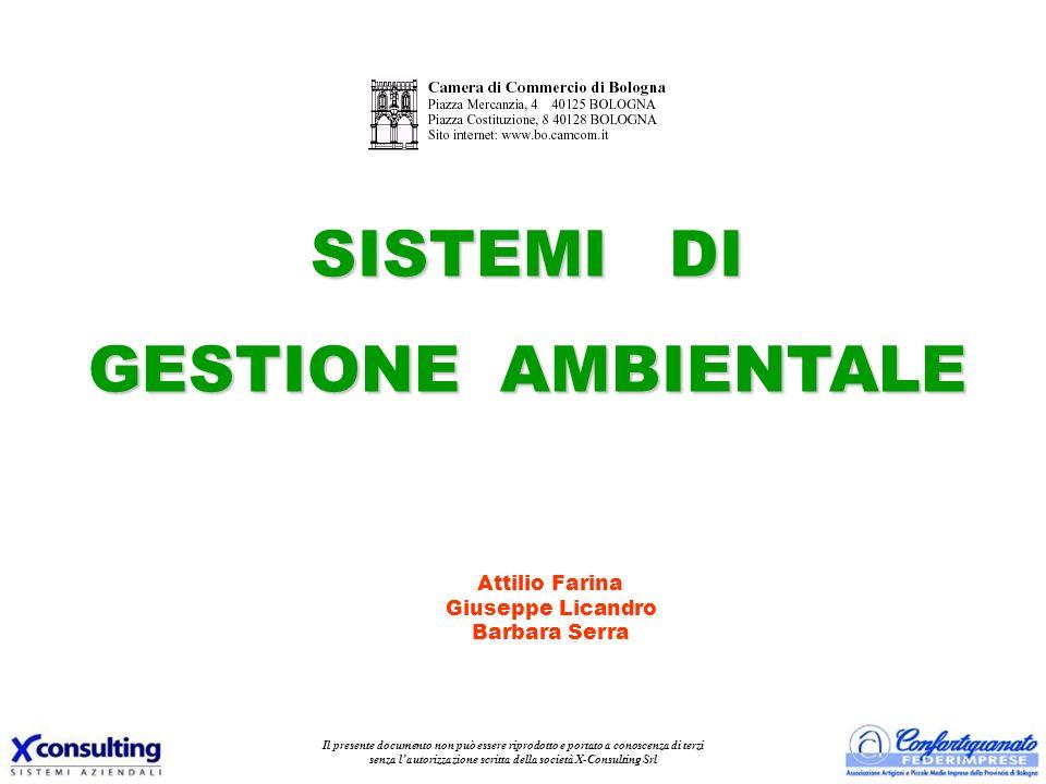 Attilio Farina Giuseppe Licandro Barbara Serra SISTEMI DI GESTIONE AMBIENTALE Il presente documento non può essere riprodotto e portato a conoscenza d