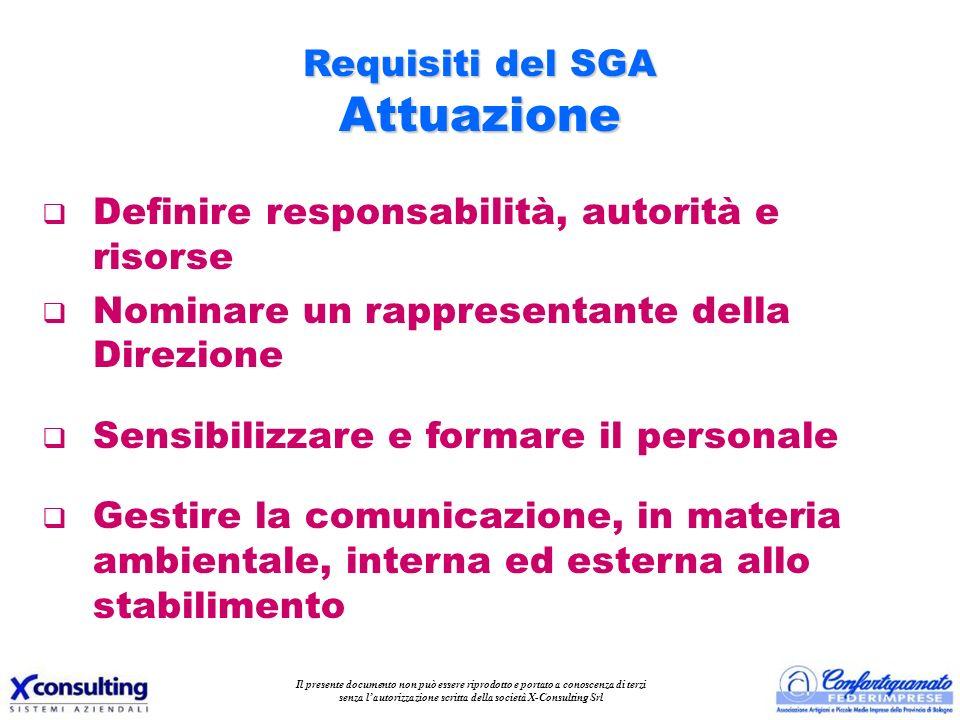 Requisiti del SGA Attuazione q Definire responsabilità, autorità e risorse q Nominare un rappresentante della Direzione q Sensibilizzare e formare il