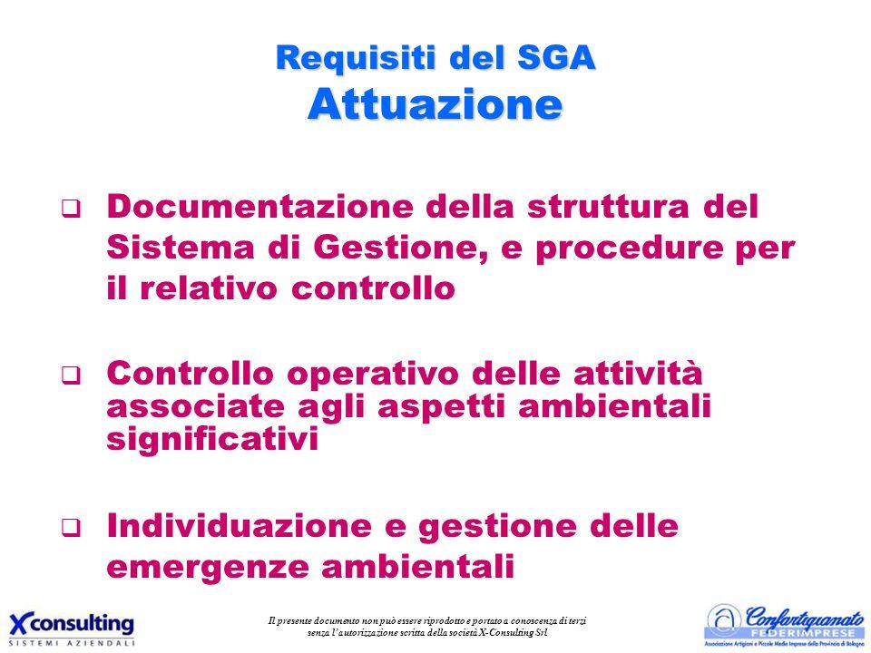 Requisiti del SGA Attuazione q Documentazione della struttura del Sistema di Gestione, e procedure per il relativo controllo q Controllo operativo del