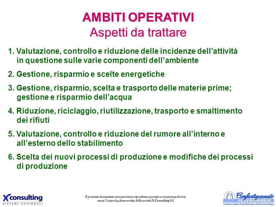 1. Valutazione, controllo e riduzione delle incidenze dellattività in questione sulle varie componenti dellambiente 2. Gestione, risparmio e scelte en