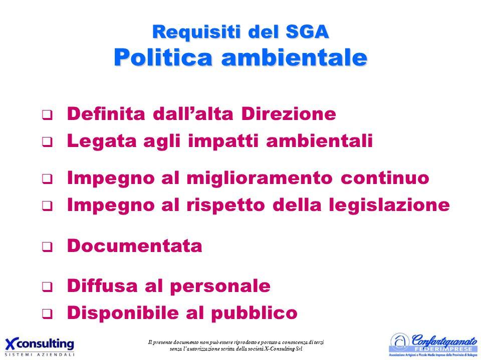 Requisiti del SGA Politica ambientale q Definita dallalta Direzione q Legata agli impatti ambientali q Impegno al miglioramento continuo q Impegno al
