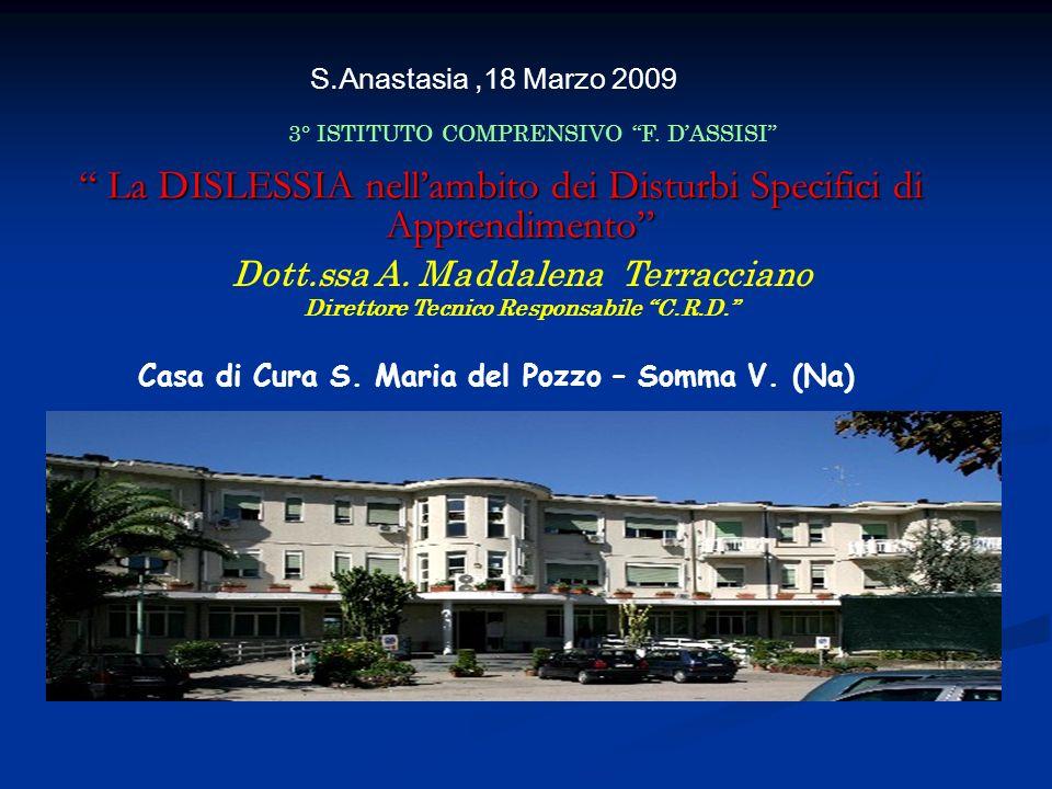 S.Anastasia,18 Marzo 2009 Casa di Cura S.Maria del Pozzo – Somma V.