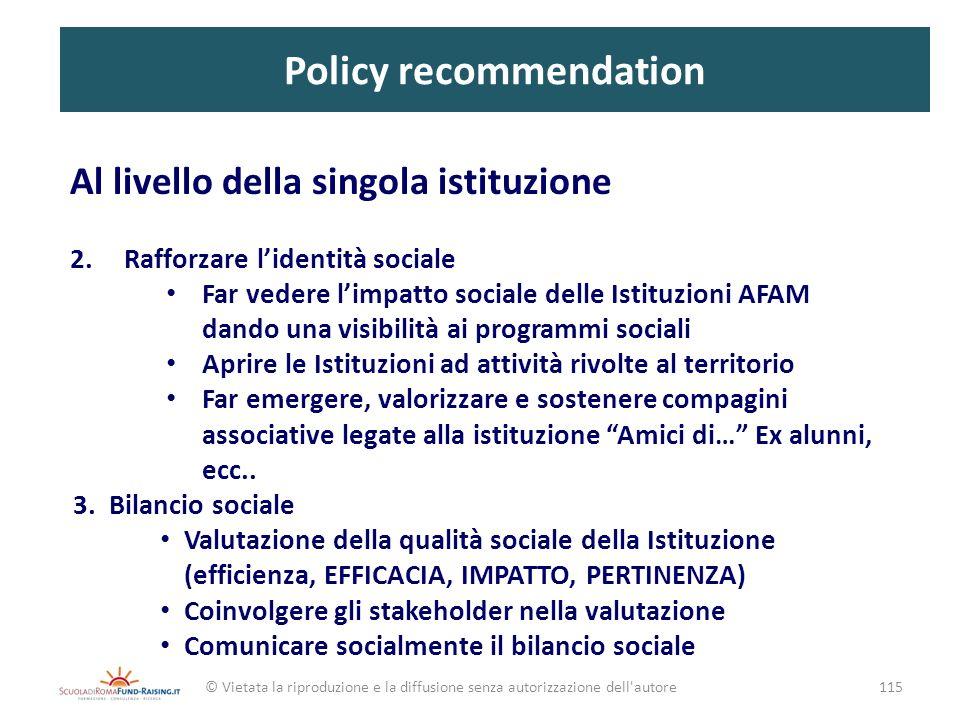 Policy recommendation Al livello della singola istituzione 2.Rafforzare lidentità sociale Far vedere limpatto sociale delle Istituzioni AFAM dando una