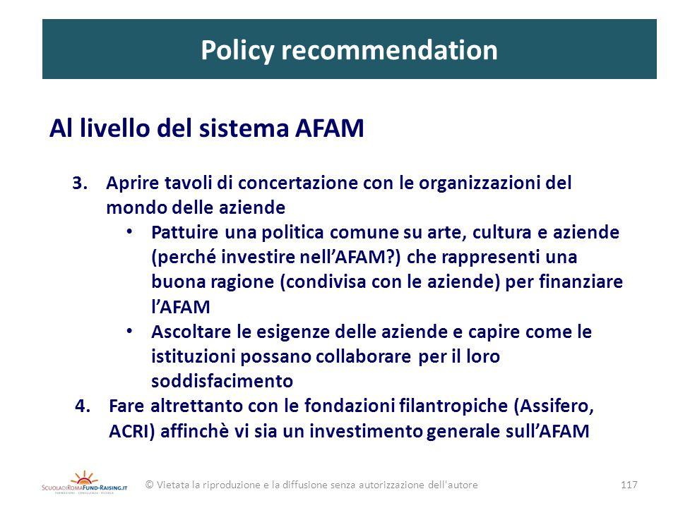 Policy recommendation Al livello del sistema AFAM 3.Aprire tavoli di concertazione con le organizzazioni del mondo delle aziende Pattuire una politica