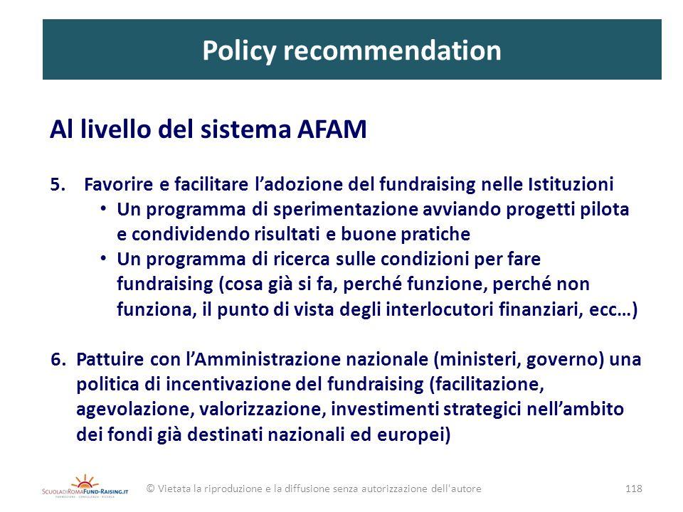 Policy recommendation Al livello del sistema AFAM 5.Favorire e facilitare ladozione del fundraising nelle Istituzioni Un programma di sperimentazione