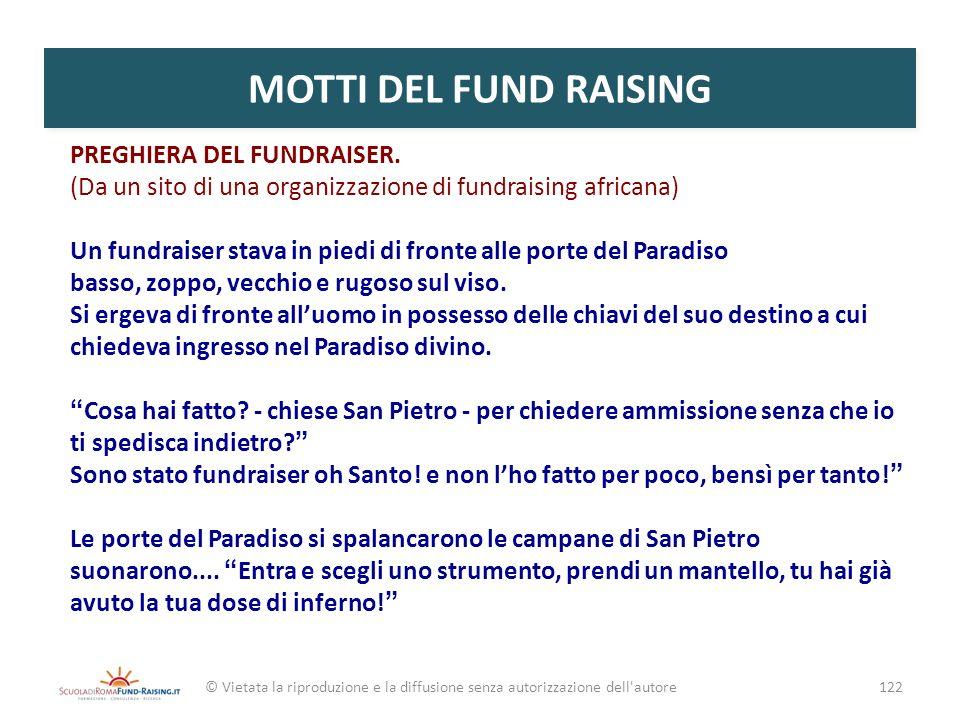 MOTTI DEL FUND RAISING PREGHIERA DEL FUNDRAISER. (Da un sito di una organizzazione di fundraising africana) Un fundraiser stava in piedi di fronte all