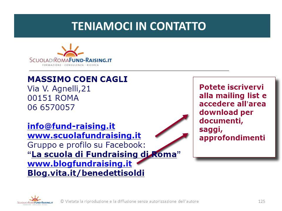 MASSIMO COEN CAGLI Via V. Agnelli,21 00151 ROMA 06 6570057 info@fund-raising.it www.scuolafundraising.it Gruppo e profilo su Facebook: La scuola di Fu