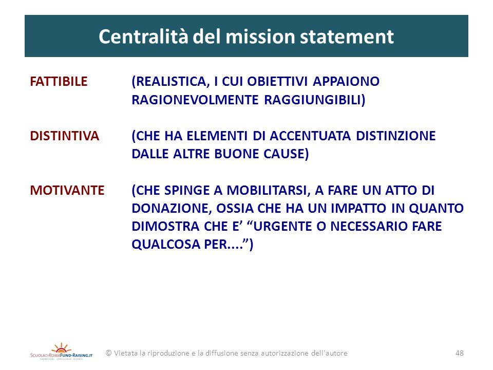 Centralità del mission statement © Vietata la riproduzione e la diffusione senza autorizzazione dell'autore FATTIBILE (REALISTICA, I CUI OBIETTIVI APP