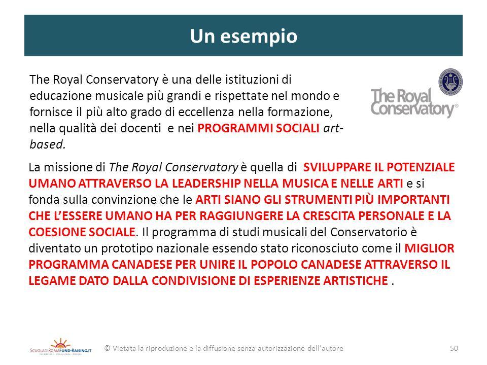 Un esempio © Vietata la riproduzione e la diffusione senza autorizzazione dell'autore The Royal Conservatory è una delle istituzioni di educazione mus