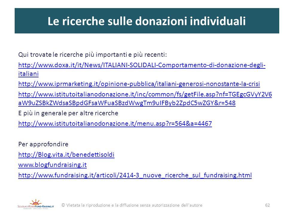 Le ricerche sulle donazioni individuali Qui trovate le ricerche più importanti e più recenti: http://www.doxa.it/it/News/ITALIANI-SOLIDALI-Comportamen
