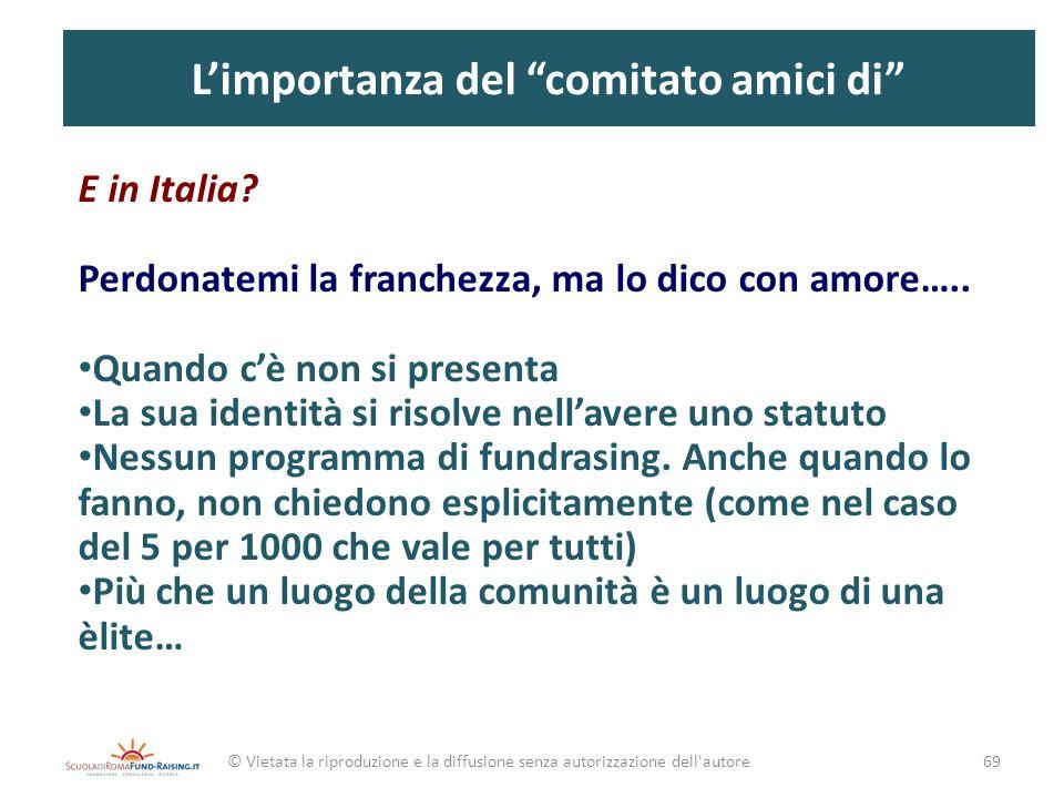 Limportanza del comitato amici di E in Italia? Perdonatemi la franchezza, ma lo dico con amore….. Quando cè non si presenta La sua identità si risolve