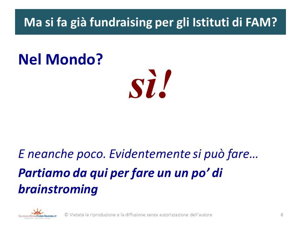 Fondazioni estere finanziano in Italia © Vietata la riproduzione e la diffusione senza autorizzazione dell autore99