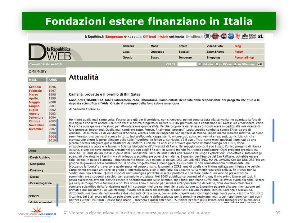 Fondazioni estere finanziano in Italia © Vietata la riproduzione e la diffusione senza autorizzazione dell'autore99