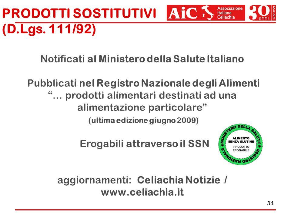 34 Notificati al Ministero della Salute Italiano Pubblicati nel Registro Nazionale degli Alimenti … prodotti alimentari destinati ad una alimentazione