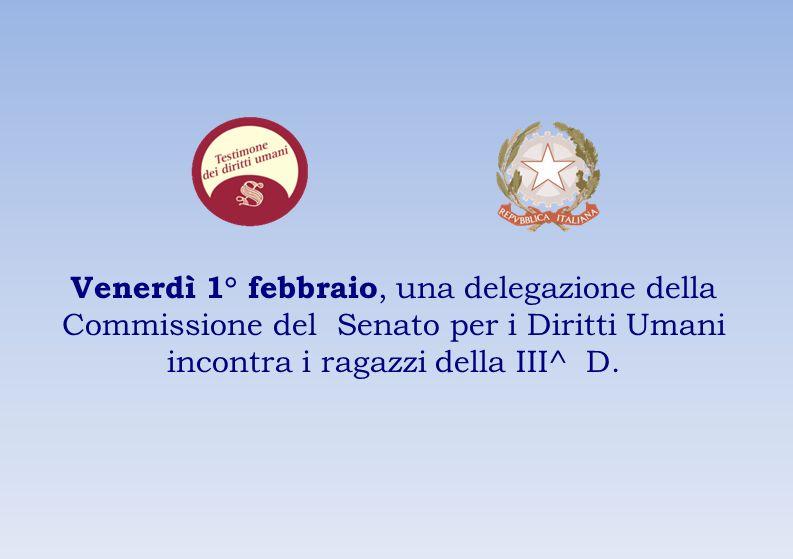 Venerdì 1° febbraio, una delegazione della Commissione del Senato per i Diritti Umani incontra i ragazzi della III^ D.