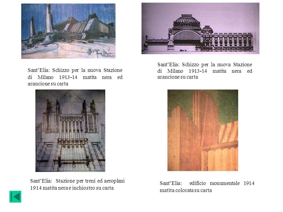 SantElia: Schizzo per la nuova Stazione di Milano 1913-14 matita nera ed arancione su carta SantElia: Stazione per treni ed aeroplani 1914 matita nera