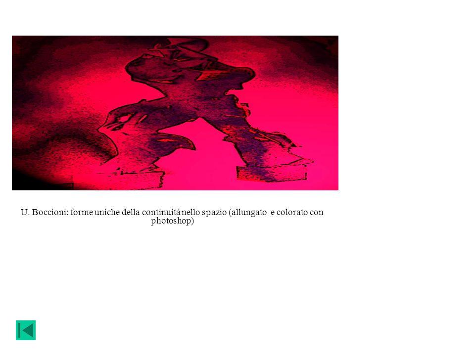 U. Boccioni: forme uniche della continuità nello spazio (allungato e colorato con photoshop)