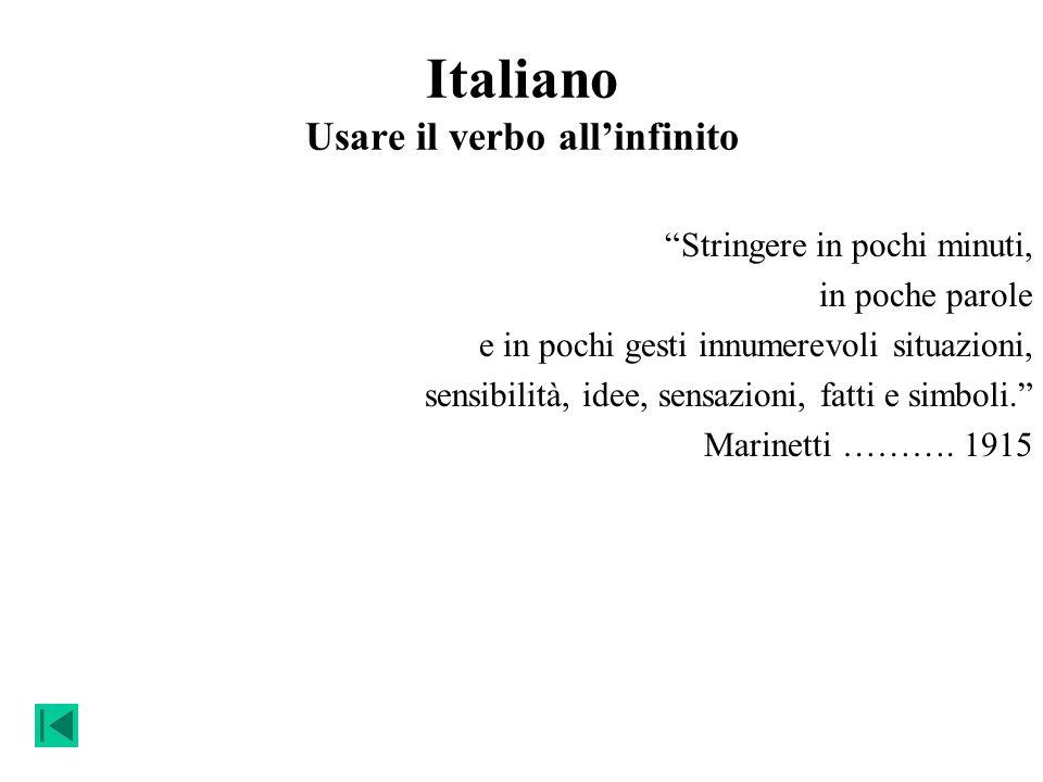 Italiano Usare il verbo allinfinito Stringere in pochi minuti, in poche parole e in pochi gesti innumerevoli situazioni, sensibilità, idee, sensazioni