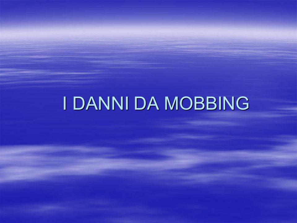I DANNI DA MOBBING