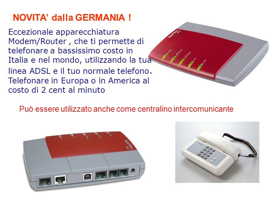 NOVITA dalla GERMANIA ! Eccezionale apparecchiatura Modem/Router, che ti permette di telefonare a bassissimo costo in Italia e nel mondo, utilizzando