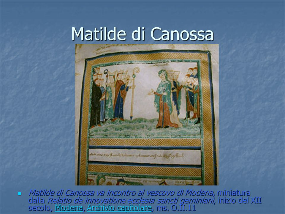 Matilde di Canossa va incontro al vescovo di Modena, miniatura dalla Relatio de innovatione ecclesia sancti geminiani, inizio del XII secolo, Modena,