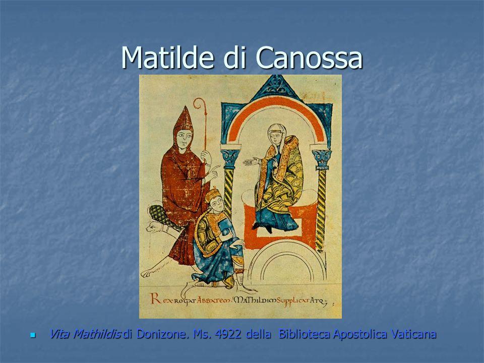 Matilde di Canossa Vita Mathildis di Donizone. Ms. 4922 della Biblioteca Apostolica Vaticana Vita Mathildis di Donizone. Ms. 4922 della Biblioteca Apo