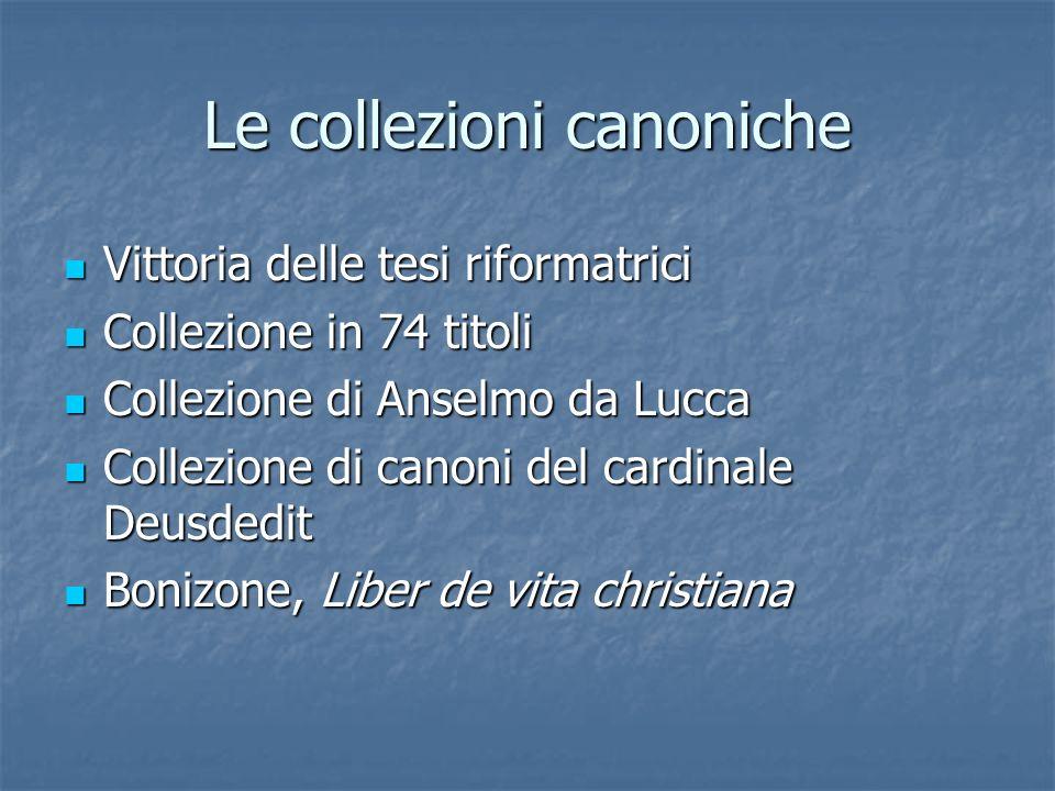 Le collezioni canoniche Vittoria delle tesi riformatrici Vittoria delle tesi riformatrici Collezione in 74 titoli Collezione in 74 titoli Collezione d